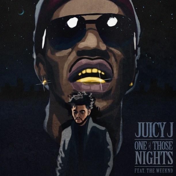 juicy-j-one-of-those-nights-weeknd